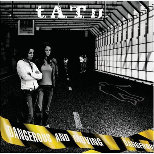 t.A.T.u.-Dangerous and Moving