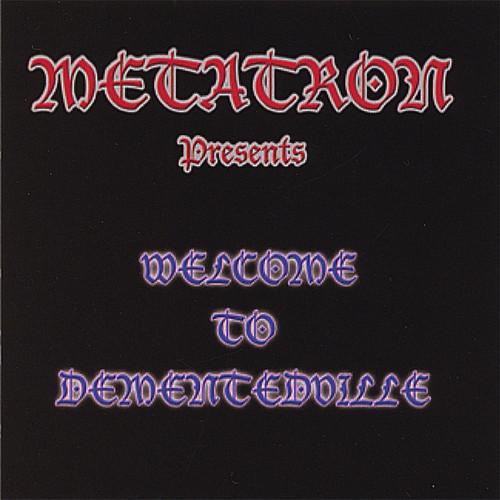 Metatron Presents Welcome to Dementedville