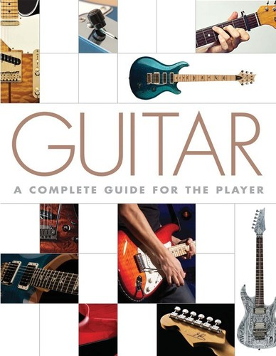 - Guitar: A Complete Guide for the Player