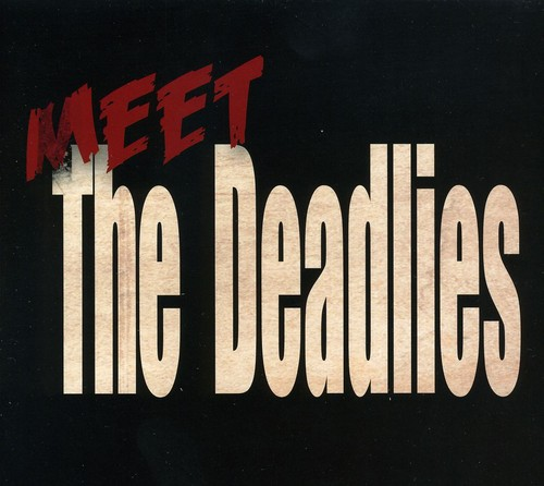 Meet the Deadlies