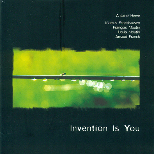 Antoine Herve - Invention Is You