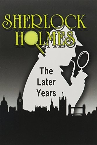 Sherlock Holmes: The Later