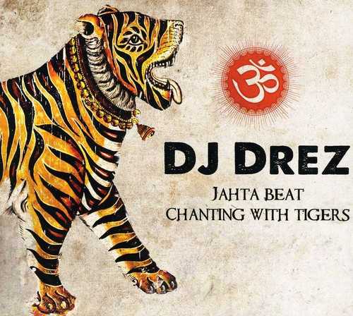 Jahta Beat: Chanting with Tigers /  Various