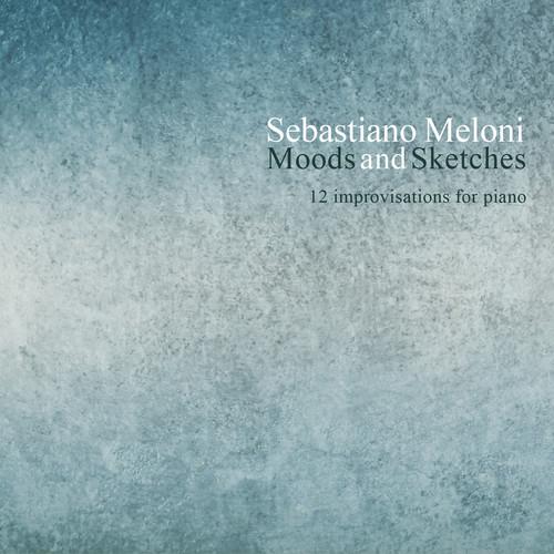 Sebastiano Meloni: Moods & Sketches