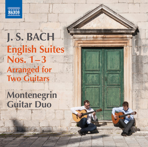 J Bach S / Montenegrin Guitar Duo - English Suites Arranged For Two Guitars Nos. 1-3