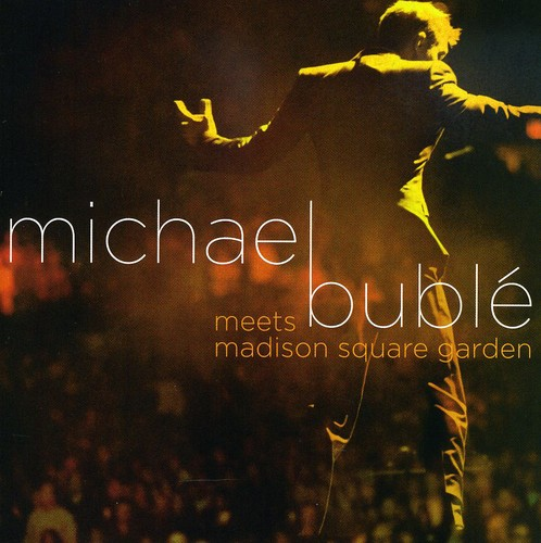 Michael Bublé-Michael Bublé Meets Madison Square Garden