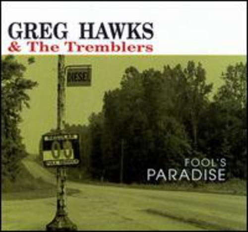 Greg Hawks & Tremblers - Fool's Paradise