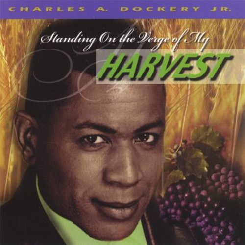 Standing on the Verge of My Harvest