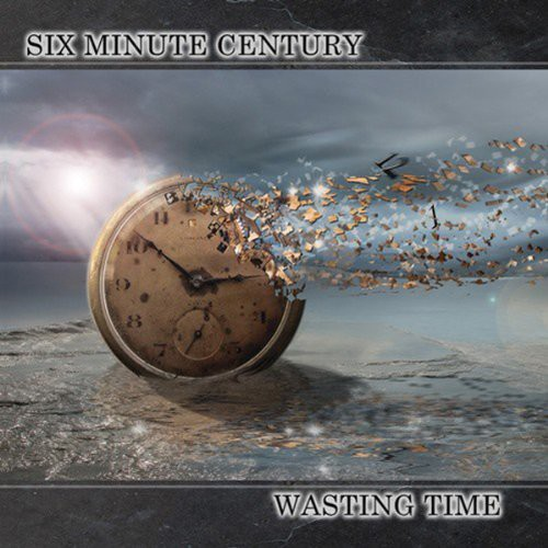 Six Minute Century - Wasting Time