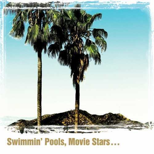 Swimming' Pools, Movie Stars...