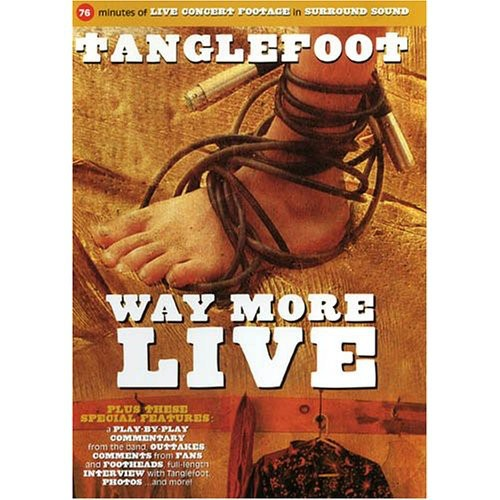 Tanglefoot - Way More Live