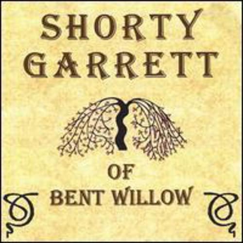 Shorty Garrett of Bent Willow