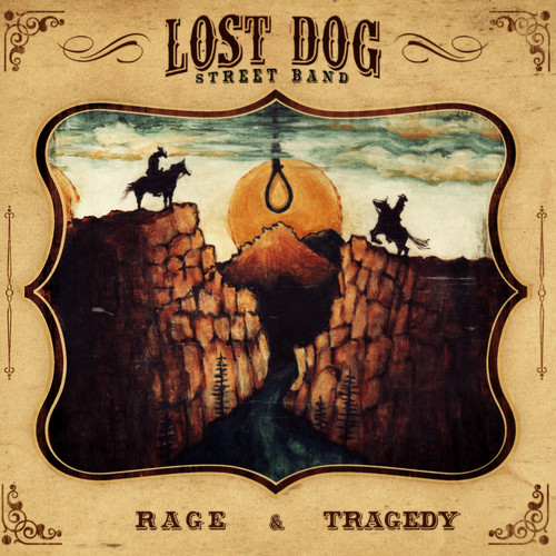 Lost Dog Street Band - Rage & Tragedy [Download Included]