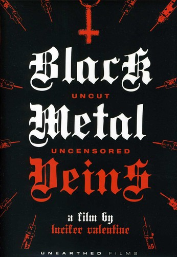 Black Metal Veins: Uncut and Uncensored