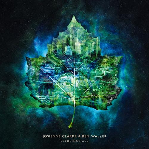 Josienne Clarke & Ben Walker - Seedlings All [LP]