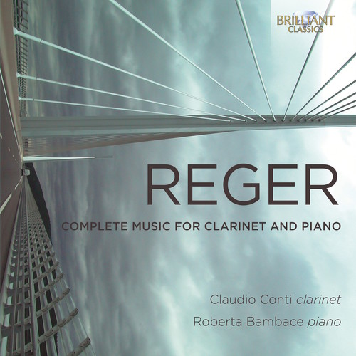 Reger: Complete Music For Clarinet & Piano