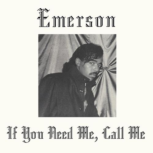 Emerson - If You Need Me Call Me