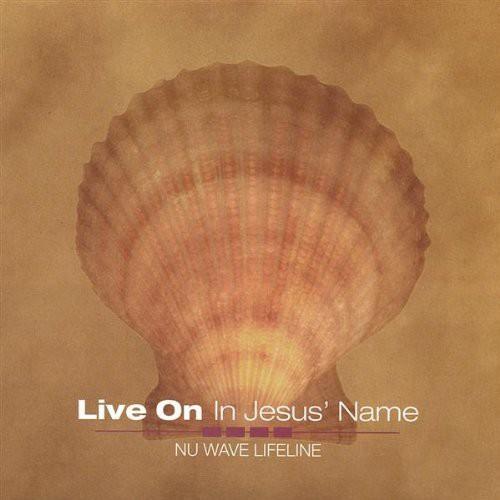 Live on in Jesus' Name