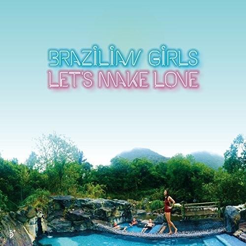 Brazilian Girls - Let's Make Love [LP]