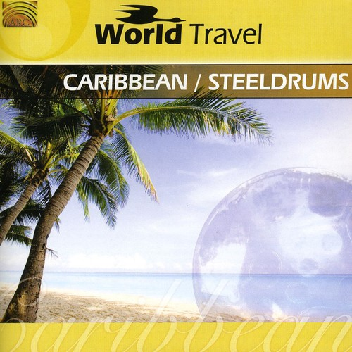 World Travel: Caribbean/ Steeldrums
