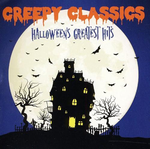 Creepy Classics Halloweens Greatest Hits - Creepy Classics: Halloween's Greatest Hits