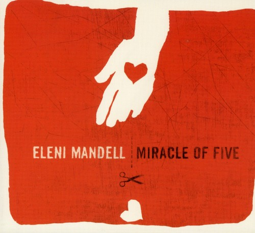 Eleni Mandell-Miracle of Five