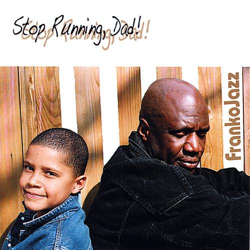 Stop Running Dad