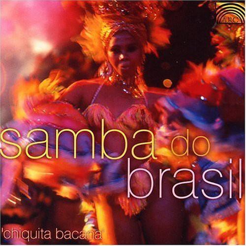 Samba Do Brazil: Chiquita Bacana