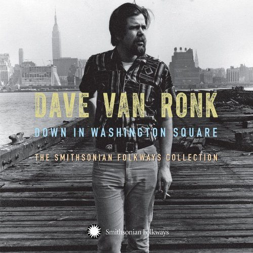 Dave Van Ronk - Down on Washington Square: The Smithsonian Folkways Collection [Box Set]