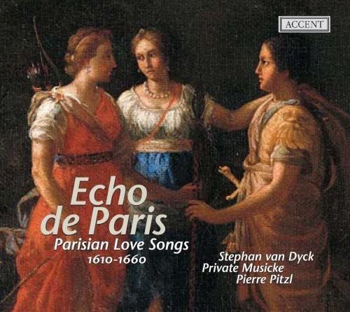 Echo de Paris: Parisian Love Songs 1610-1660