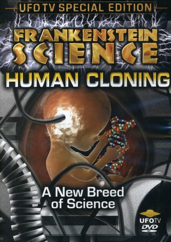 Frankenstein Science: Human Cloning
