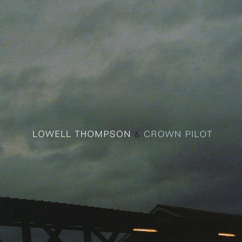 Lowell Thompson & Crown Pilot