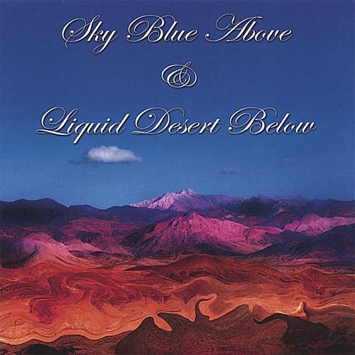 Blue Sky Above & Liquid Desert Below