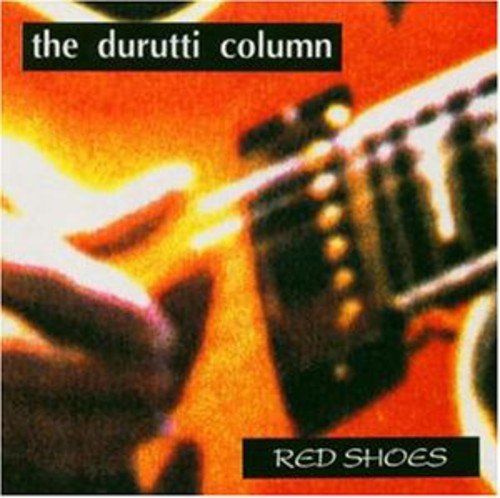 Durutti Column - Red Shoes