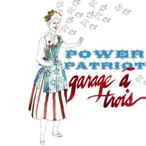 Garage A Trois - Power Patriot