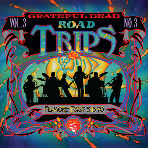 Grateful Dead - Road Trips Vol. 3 No. 3--Fillmore East 5-15-70