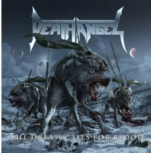 Death Angel - Dream Calls For Blood [Deluxe]