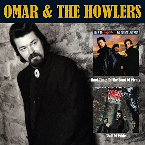 Omar & The Howlers - Hard Times In The Land Of Plenty / Wall Of Pride