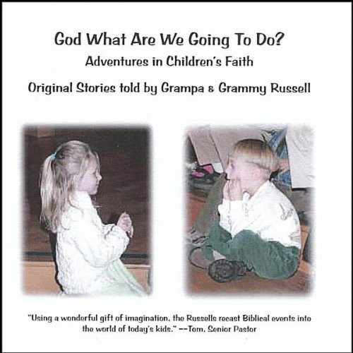 God What Are We Going to Do? Adventures in Childre