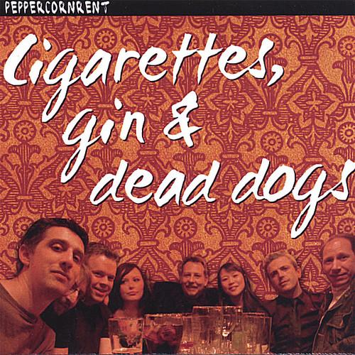 Cigarettes Gin & Dead Dogs