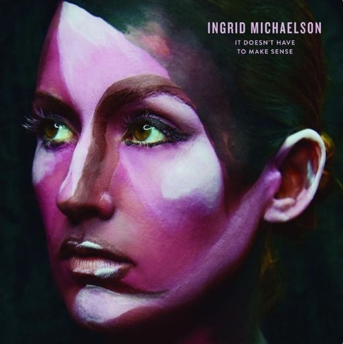 Ingrid Michaelson - It Doesn't Have To Make Sense [Vinyl]