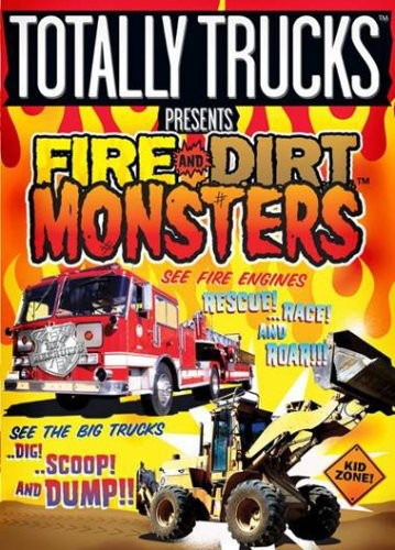 Totally Trucks Presents: Fire and Dirt Monsters