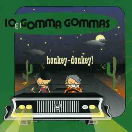 Io E I Gomma Gommas - Honkey-Donkey