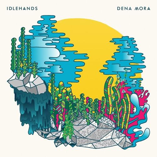 Idlehands-Dena Mora