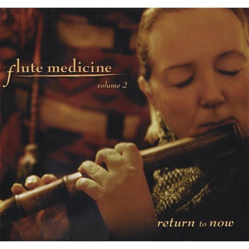 Flute Medicine: Return to Now 2
