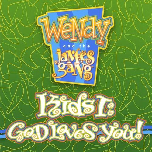 Wendy & The James Gang - Kids I: God Loves You