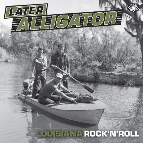 Later Alligator: Louisiana Rock N Roll /  Various [Import]