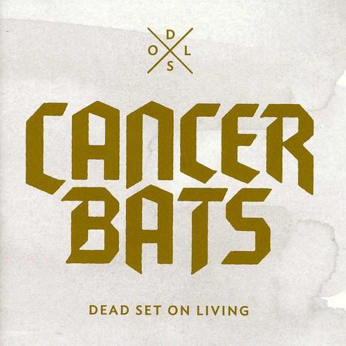Cancer Bats - Dead Set On Living [Import]