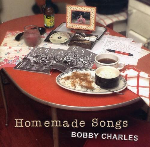 Bobby Charles - Homemade Songs