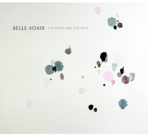 Belle Adair - Brave & The Blue